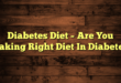 Diabetes Diet – Are You Taking Right Diet In Diabetes