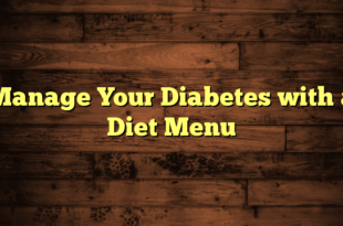 Manage Your Diabetes with a Diet Menu