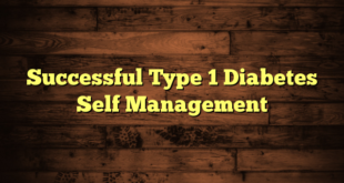 Successful Type 1 Diabetes Self Management