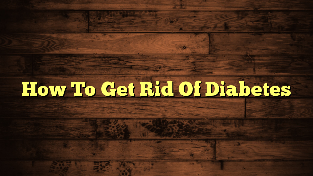 How To Not Win A Beer Gut Fast How-To-Get-Rid-Of-Diabetes